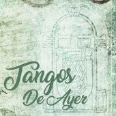 Tangos de Ayer de El Caballero Gaucho, Antonio Tormo, Argentino Ledesma, Hector Maure, Julio Sosa, Orquesta Armando Pontier, Jorge Falcon