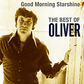 Good Morning Starshine: The Best Of Oliver by Oliver