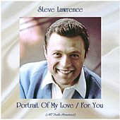 Portrait Of My Love / For You (Remastered 2020) de Steve Lawrence