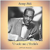 'O sole mio / Feelin's (All Tracks Remastered) de Sonny Stitt