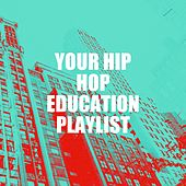 Your Hip Hop Education Playlist by Bling Bling Bros, Fresh Beat MCs, 2Glory, Tough Rhymes, Slam Queenz, Platinum Deluxe, Sister Nation, Princess Beat, Countdown Mix-Masters