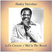 Let's Groove / Mild Is The Mood (Remastered 2020) by Stanley Turrentine