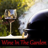 Wine In The Garden by Various Artists