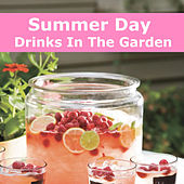 Summer Day Drinks In The Garden by Various Artists