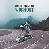 Home Cardio Workout - Motivational and Energetic Chillout Music Created for Listening During Intense Training That Burns Fat, Health and Fitness, Weigh Loss Exercises, Good Form by HEALTH