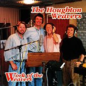 Work Of The Weavers by The Houghton Weavers