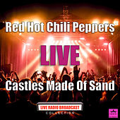 Castles Made Of Sand (Live) by Red Hot Chili Peppers