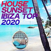 House Sunset Ibiza Top 2020 (Selection Best House Music Summer 2020) by Various Artists