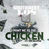 Point Me to the Chicken (feat. Qualow) by Southwest Los