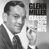 Classic 20th Century Hits von Glenn Miller