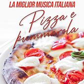 Pizza e pummarola (La Miglior Musica Italiana) di Various Artists