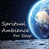 Spiritual Ambience For Sleep by Various Artists