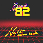 Night Never Ends by Born in '82