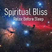 Spiritual Bliss Relax Before Sleep by Various Artists