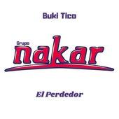 El Perdedor by Grupo Nakar