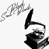 Black Soul Black (The Best R&B And Soul Oldies Music) by Various Artists