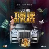 Tun Up Di Place de I-Octane