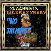 No Talking de Lilkrazybaby