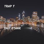 Shit Stank by Trapt