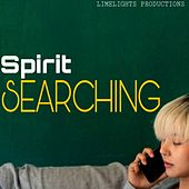 SEARCHING by Spirit