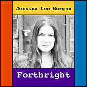 Forthright by Jessica Lee Morgan