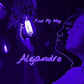 Find My Way by Alejandro