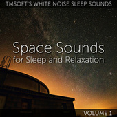 Space Sounds for Sleep and Relaxation Volume 1 de Tmsoft's White Noise Sleep Sounds