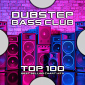 Dubstep Bass Club Top 100 Best Selling Chart Hits by Dubstep (1)