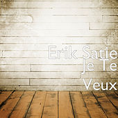 Je Te Veux by Erik Satie