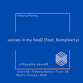 .voices in my heaD (feat. Komplexity) by Thabang Phaleng