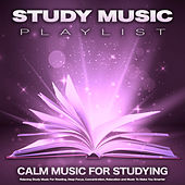 Study  Music Playlist: Calm Music For Studying, Relaxing Study Music For Reading, Deep Focus, Concentration, Relaxation and Music To Make You Smarter de Studying Music