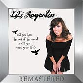 Will You Hate the Rest of the World or Will You Renew Your Life? (Remastered) by Lili Roquelin