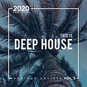 This Is Deep House, Vol. 5 de Various Artists