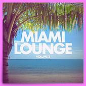 Miami Lounge, Vol. 2 de Various Artists