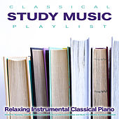Classical Study Music Playlist: Relaxing Instrumental Classical Piano Music For Studying, Classical Study Aid, Music For Focus and Concentration and Music For Reading and Studying Music de Studying Music