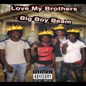 Love My Brothers de BigBoyBeam