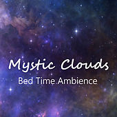 Mystic Clouds Bed Time Ambience by Various Artists