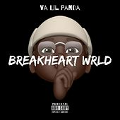 BreakHeart WRLD von Va Lil Panda