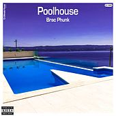 Poolhouse von Brac Phunk