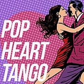 Pop Heart Tango (The Best Musical Tango Selection) von Various Artists