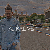 Aj Kal Ve by Shanty