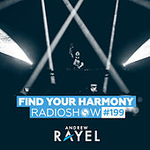 Find Your Harmony Radioshow #199 by Andrew Rayel