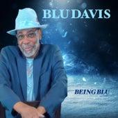 Being Blu by Blu Davis