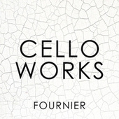Cello Works: Fournier by Pierre Fournier
