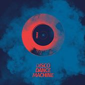 Disco Dance Machine by A-Trak