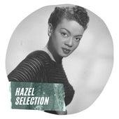 Hazel Selection by Hazel Scott