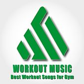 Workout Music: Best Workout Songs for Gym di Various Artists