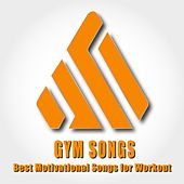 Gym Songs: Best Motivational Songs for Workout di Various Artists