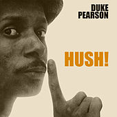 Hush! von Duke Pearson