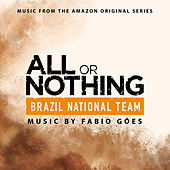 All or Nothing: Brazil National Team (Music from the Amazon Original Series) de Fabio Góes